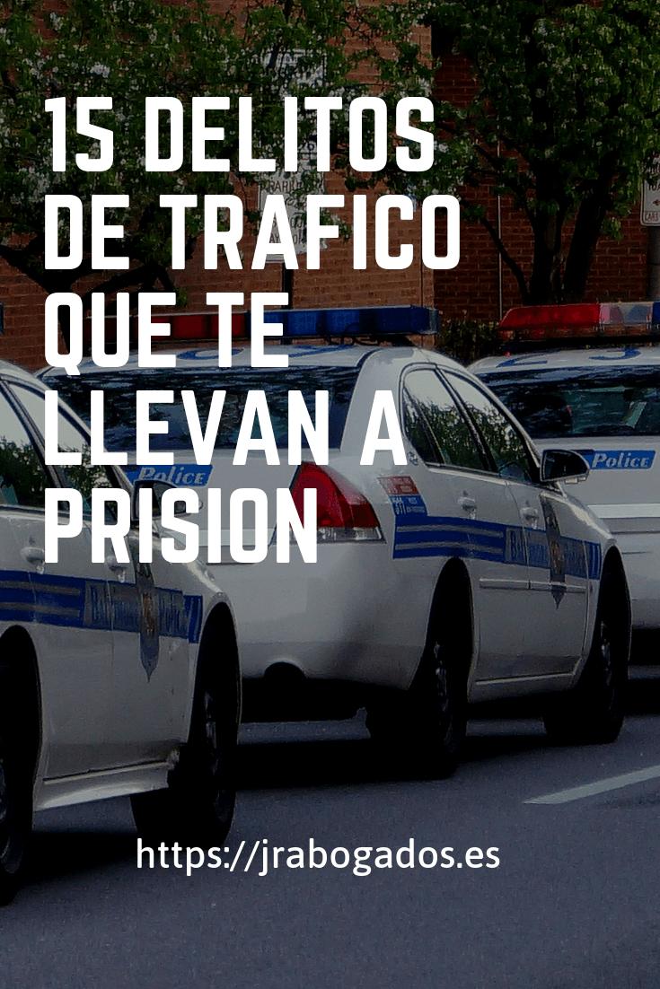 15 delitos de tráfico que te llevan a prisión