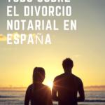 El divorcio Notarial - Madrid