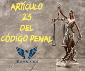 articulo.23.codigo.penal.español
