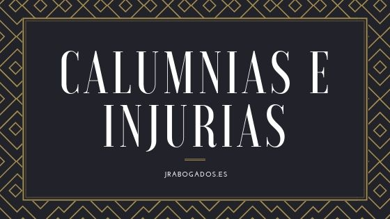 calumnias e injurias madrid