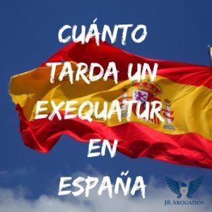 cuanto-tarda-exequatur-espana