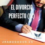 El divorcio perfecto (III)