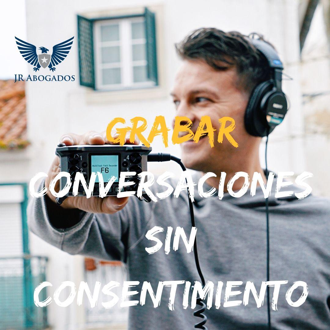 grabar-conversaciones-sin-consentimiento