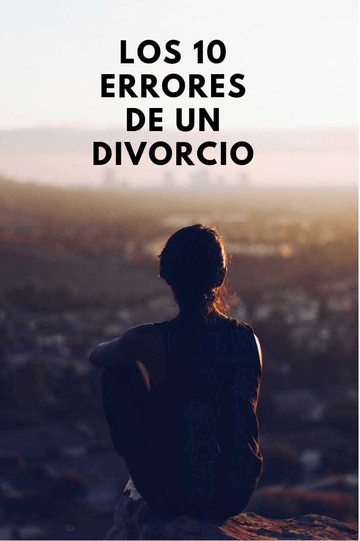 los 10 errores de un divorcio