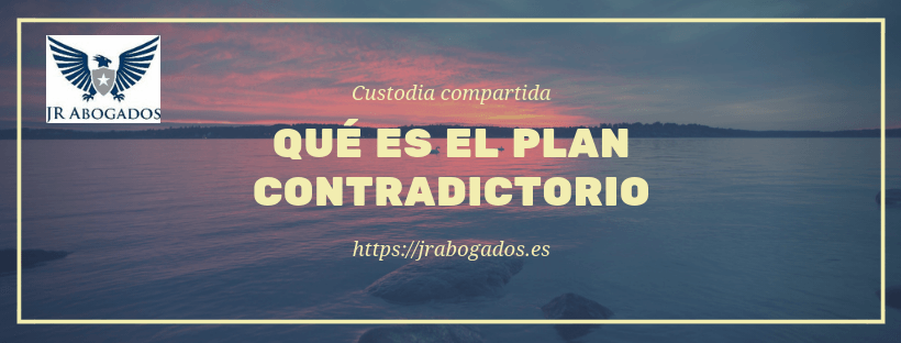 plan contradictorio custodia compartida