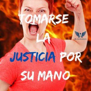 tomarse-la-justicia-por-su-mano